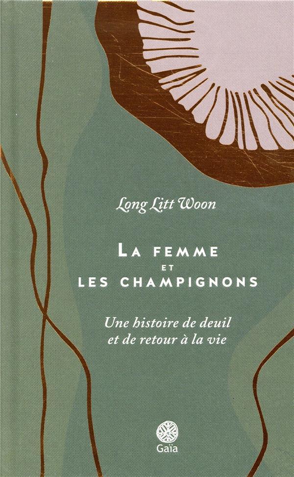 LA FEMME ET LES CHAMPIGNONS - LONG LITT WOON GAIA
