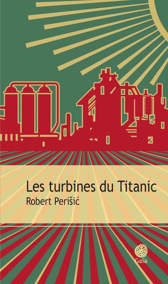 LES TURBINES DU TITANIC PERISIC ROBERT GAIA