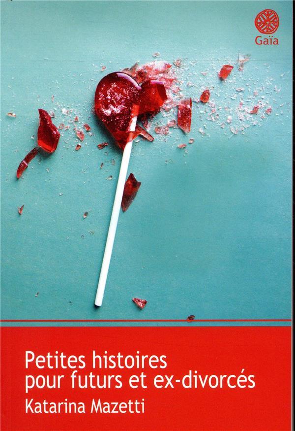 PETITES HISTOIRES POUR FUTURS MAZETTI KATARINA/GRU GAIA