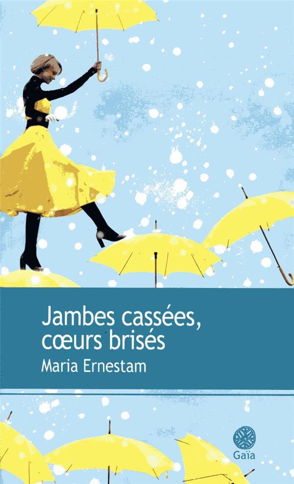JAMBES CASSEES, COEURS BRISES