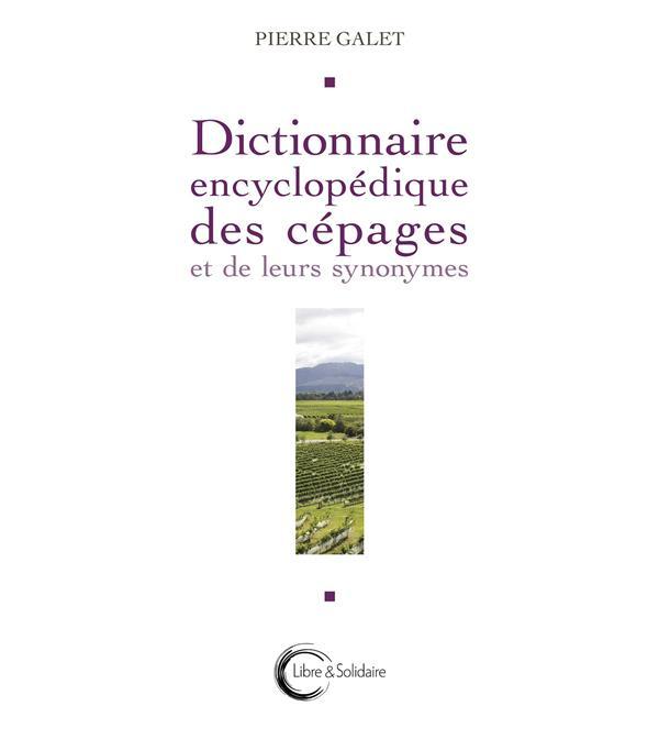 DICTIONNAIRE ENCYCLOPEDIQUE DES CEPAGES