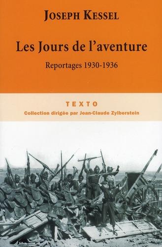JOURS DE L'AVENTURE. REPORTAGES 1930-1936 (LES)