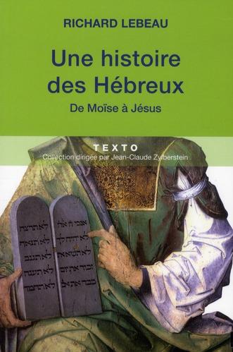 UNE HISTOIRE DES HEBREUX DE MOISE A JESUS