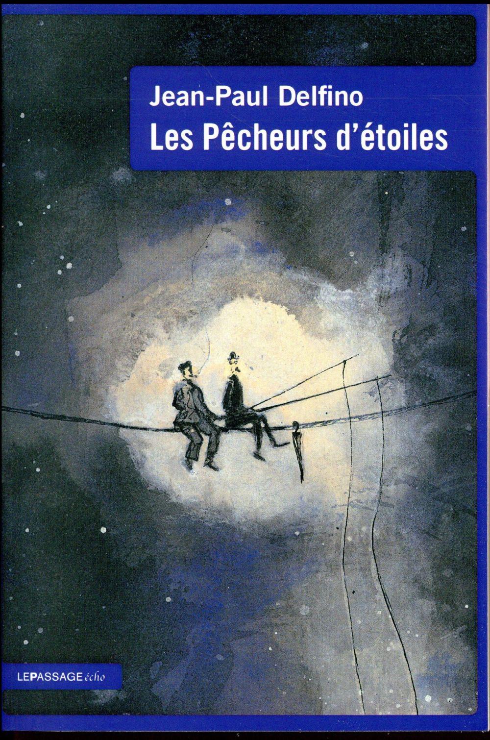 Delfino Jean-Paul - LES PECHEURS D'ETOILES