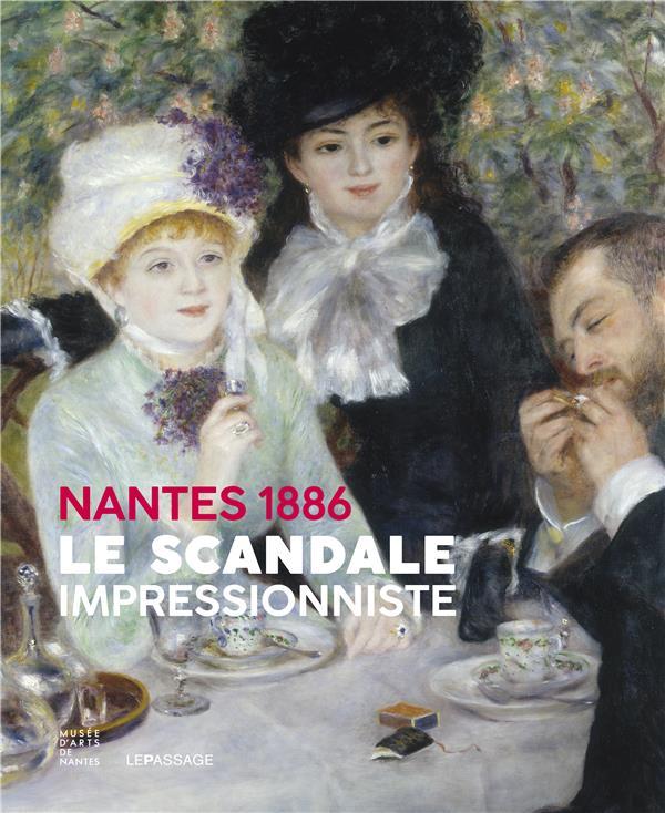 NANTES 1886 - LE SCANDALE IMPR COLLECTIF/JOHANNA LE PASSAGE