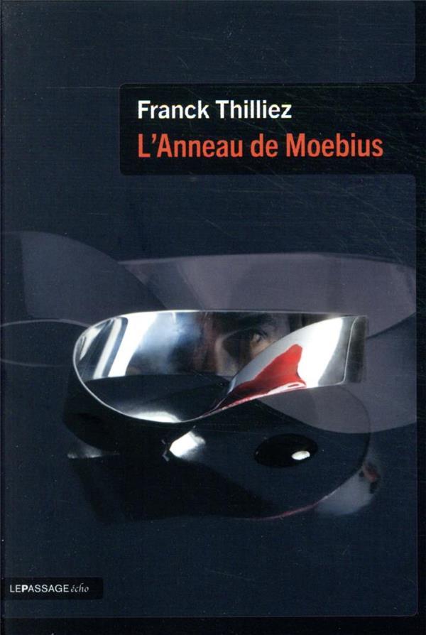 L'ANNEAU DE MOEBIUS THILLIEZ FRANCK LE PASSAGE