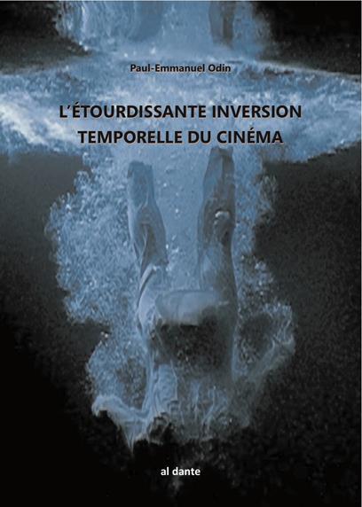 L' INVERSION TEMPORELLE DU CINEMA