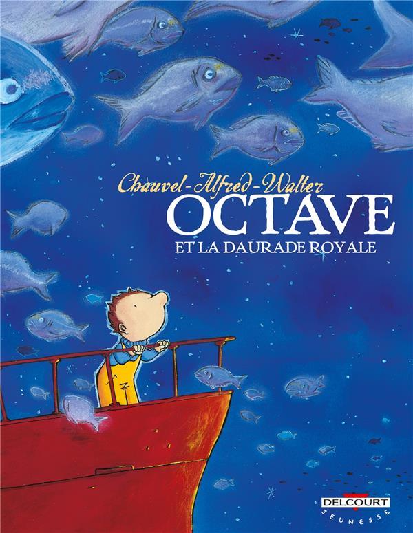 OCTAVE T.2  -  OCTAVE ET LA DAURADE ROYALE CHAUVEL-D DELCOURT