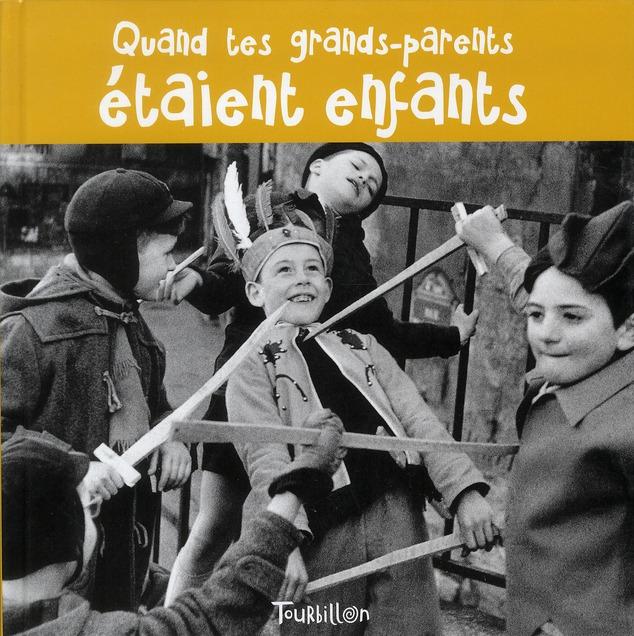 QUAND TES GRANDS-PARENTS ETAIENT ENFANTS HOUBLON-M TOURBILLON