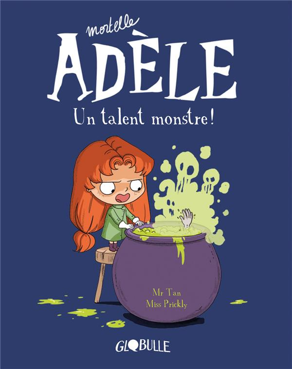 MORTELLE ADELE, TOME 06 - UN TALENT MONSTRE ! Mr Tan Tourbillon