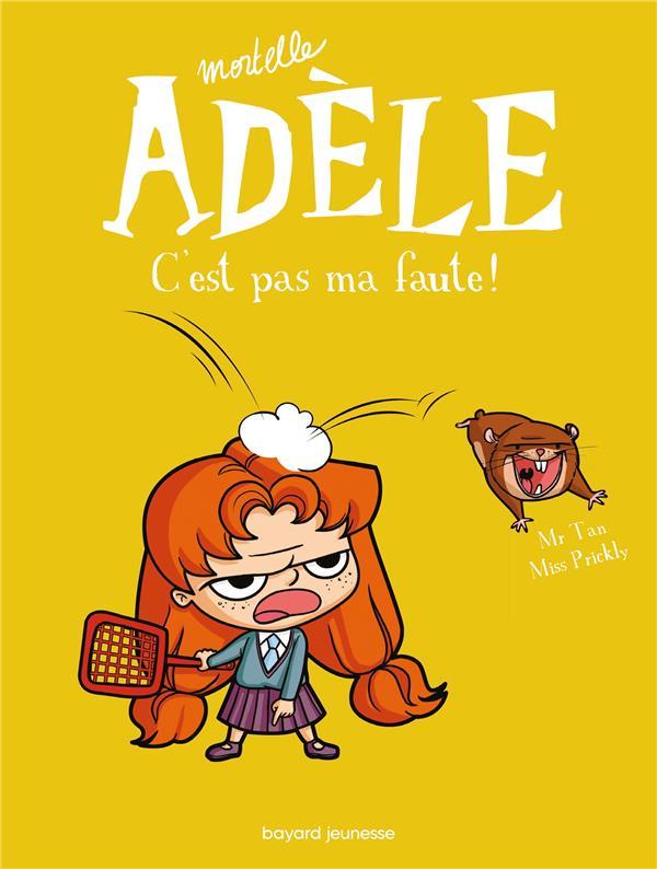 MORTELLE ADELE. C'EST PAS MA FAUTE (T3) Miss Prickly Tourbillon