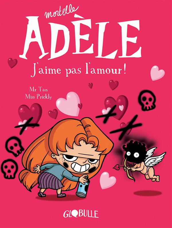Miss Prickly - MORTELLE ADELE, TOME 04 - J'AIME PAS L'AMOUR !