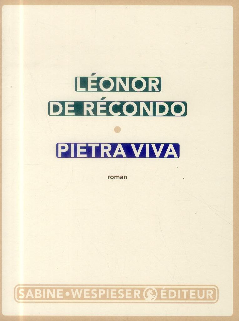 PIETRA VIVA RECONDO LEONOR (DE) S. Wespieser éditeur