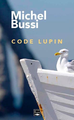 CODE LUPIN (POCHE) Bussi Michel Ed. des Falaises