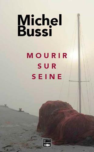 MOURIR SUR SEINE (POCHE) Bussi Michel Ed. des Falaises