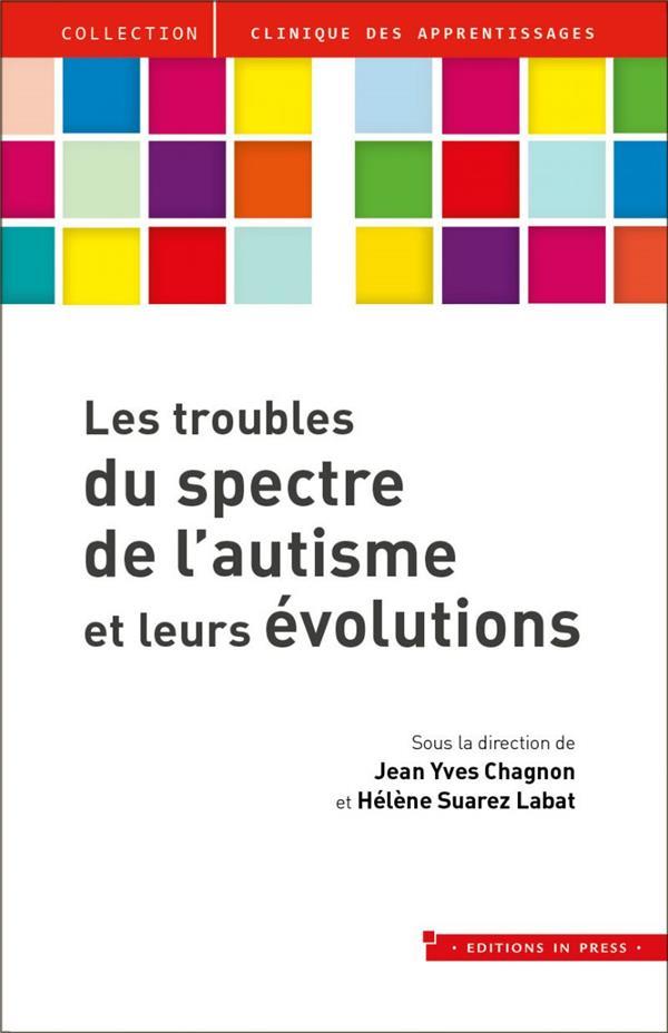 LES TROUBLES DU SPECTRE DE L'AUTISME ET LEURS EVOLUTIONS