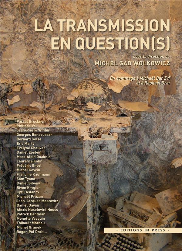 LA TRANSMISSION EN QUESTION(S) WOLKOWICZ, MICHEL GAD IN PRESS