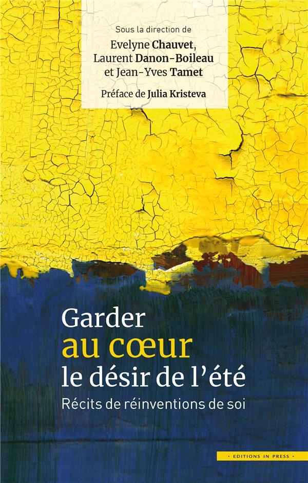 GARDER AU COEUR LE DESIR DE L'ETE  -  RECITS DE REINVENTIONS DE SOI CHAUVET EVELYNE / DA IN PRESS
