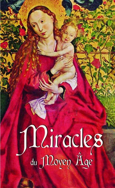 MIRACLES DU MOYEN-AGE