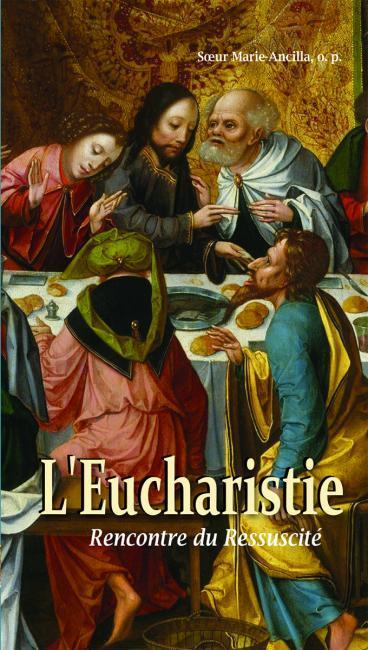 L'EUCHARISTIE. RENCONTRE DU RESSUSCITE