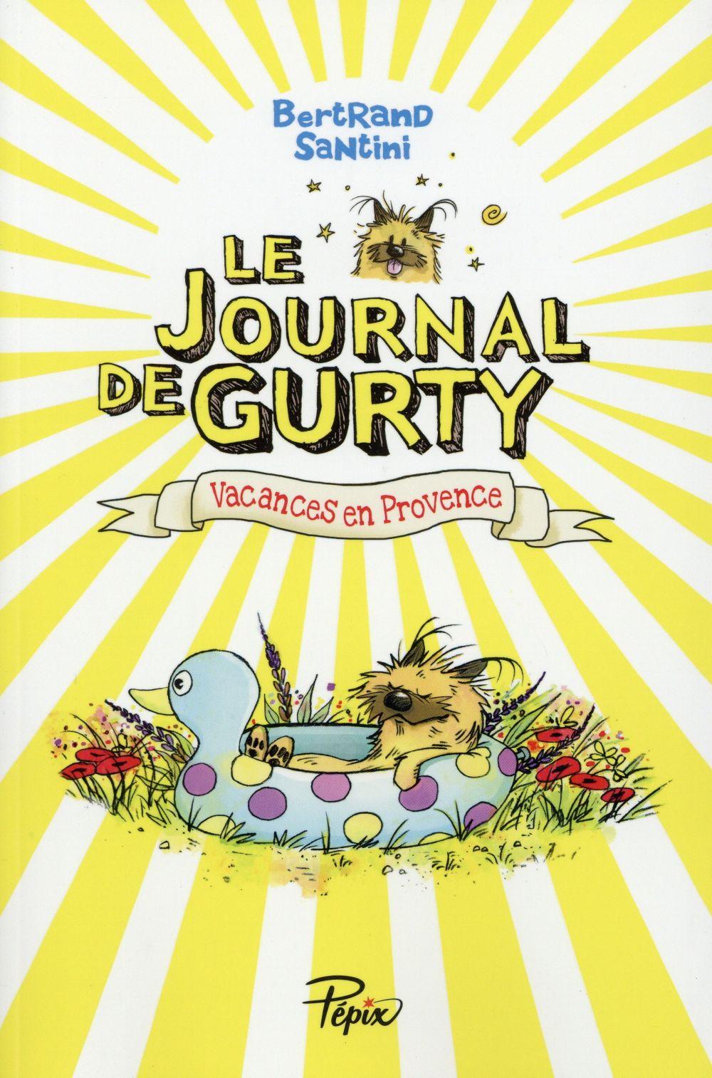 LE JOURNAL DE GURTY - VACANCES EN PROVENCE Santini Bertrand Ed. Sarbacane
