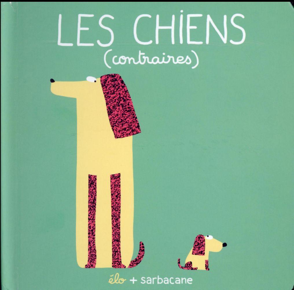 LES CHIENS (CONTRAIRES)