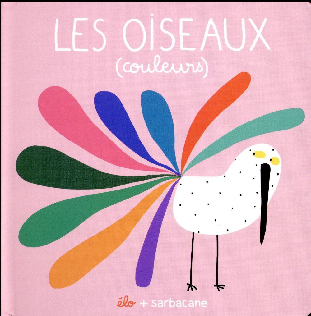 OISEAUX (COULEURS) (LES)