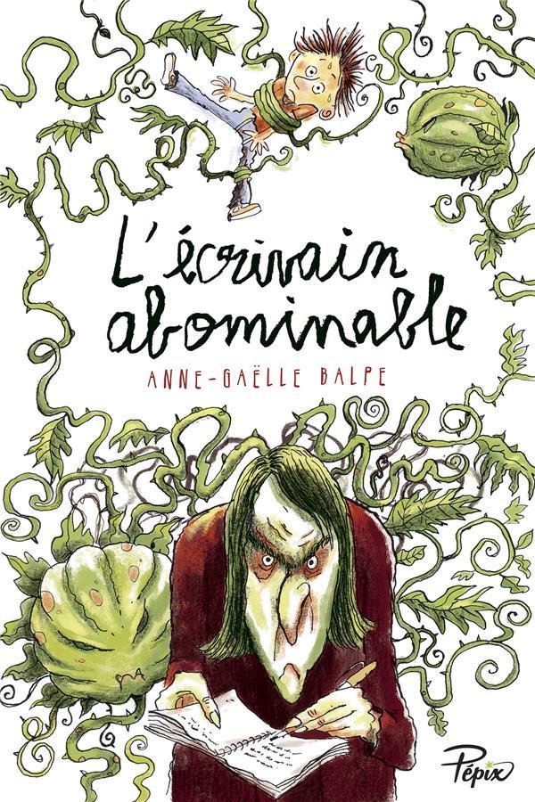 L'ECRIVAIN ABOMINABLE BALPE, ANNE-GAELLE  Ed. Sarbacane