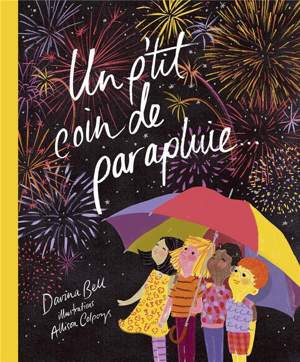 UN P'TIT COIN DE PARAPLUIE BELL DAVINA/COLPOYS Ed. Sarbacane