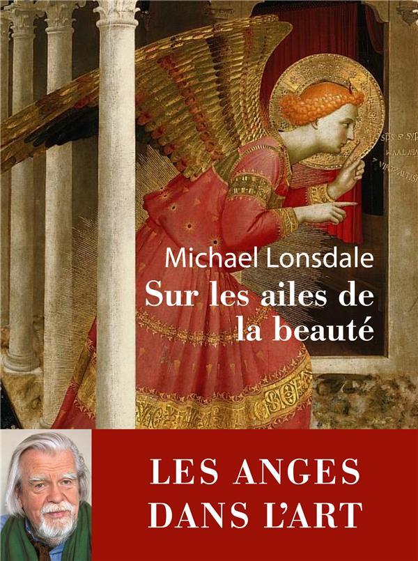 SUR LES AILES DE LA BEAUTE LONSDALE MICHAEL REY