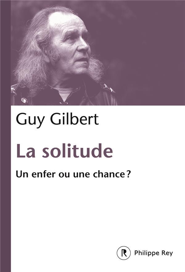 LA SOLITUDE - UN ENFER OU UNE CHANCE ?  REY