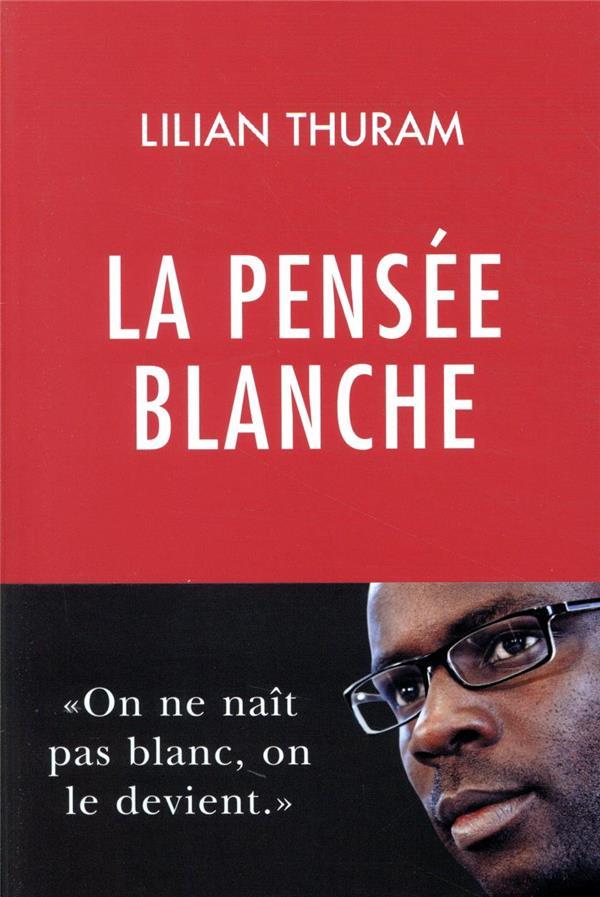 LA PENSEE BLANCHE THURAM LILIAN REY