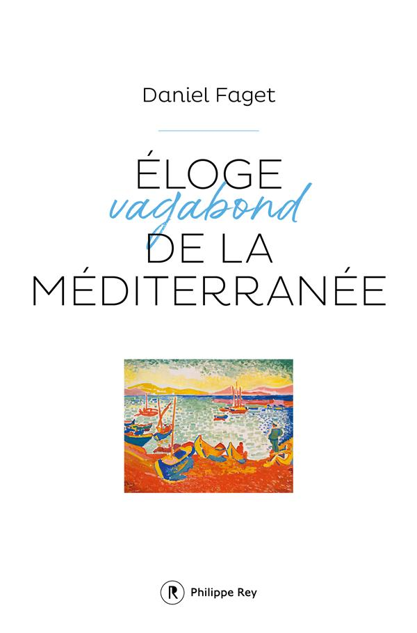 ELOGE VAGABOND DE LA MEDITERRANEE