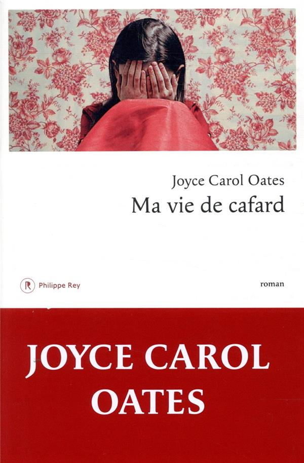MA VIE DE CAFARD OATES JOYCE CAROL REY