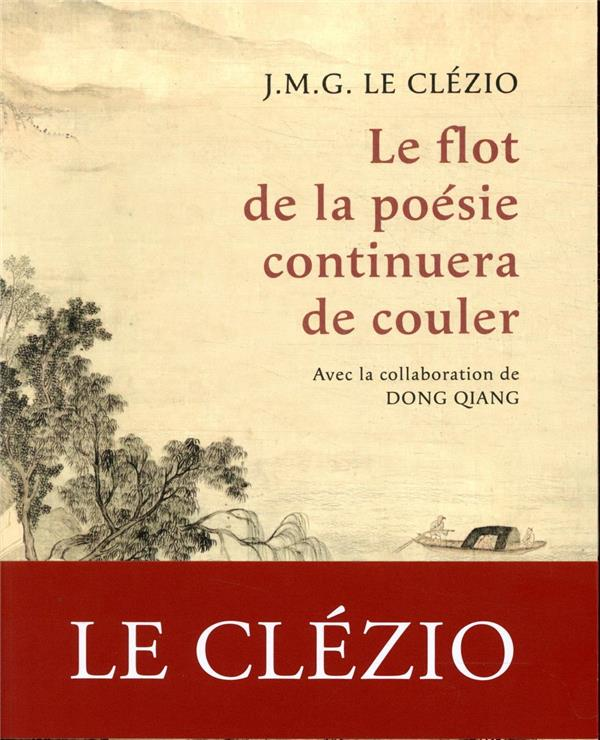 LE FLOT DE LA POESIE CONTINUERA DE COULER LE CLEZIO J-M. REY