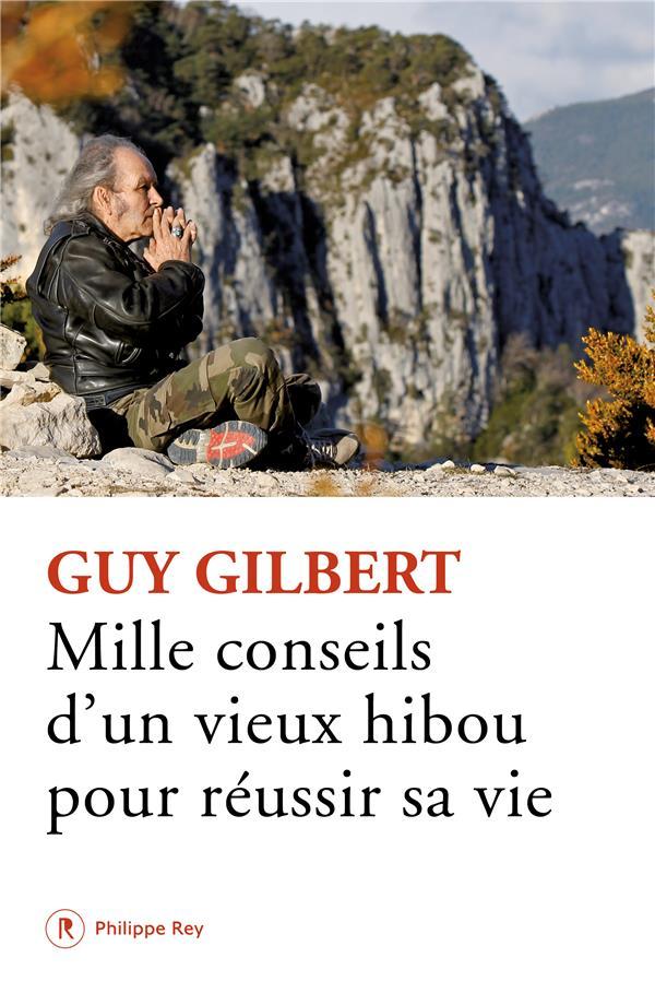 MILLE CONSEILS D'UN VIEUX HIBOU POUR REUSSIR SA VIE GILBERT, GUY REY