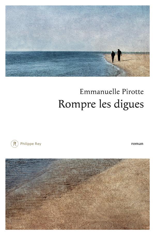 ROMPRE LES DIGUES PIROTTE EMMANUELLE REY