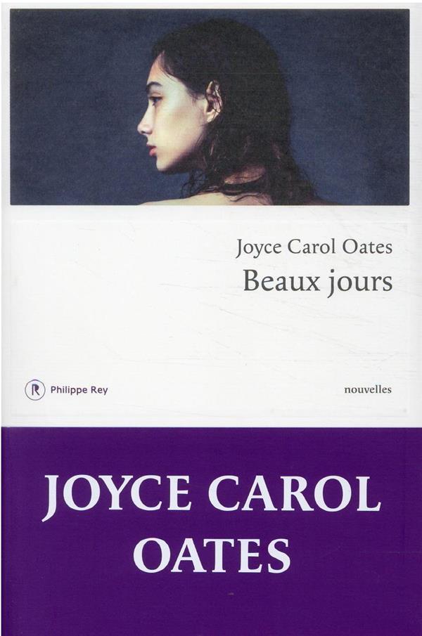 BEAUX JOURS OATES JOYCE CAROL REY