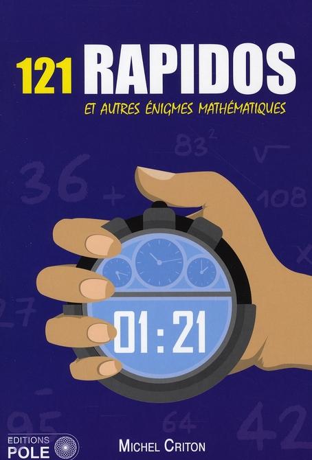121 RAPIDOS ET AUTRE ENIGMES MATHEMATIQUES M CRITON POLE ARCHIMEDE
