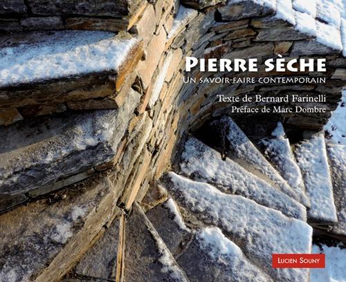 PIERRE SECHE : UN SAVOIR-FAIRE CONTEMPORAIN FARINELLI BERNARD LUCIEN SOUNY