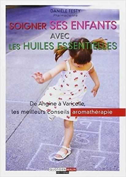 SOIGNER SES ENFANTS AVEC LES HUILES ESSENTIELLES FESTY DANIELE LEDUC.S