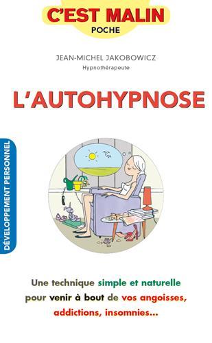 AUTOHYPNOSE C'EST MALIN (L') Jakobowicz Jean-Michel Quotidien malin éditions