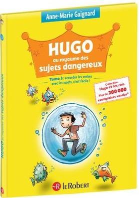 HUGO ET LES ROIS T.3  -  HUGO AU ROYAUME DES SUJETS DANGEREUX GAIGNARD/SAINT REMY LE ROBERT