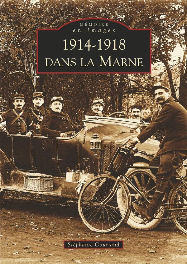 1914-1918 DANS LA MARNE STEPHANIE COURIAUD ALAN SUTTON