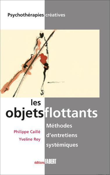 LES OBJETS FLOTTANTS - METHODES D'ENTRETIENS SYSTEMIQUES CAILLE/REY Fabert