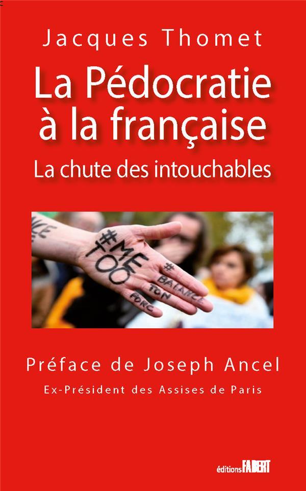 LA PEDOCRATIE A LA FRANCAISE  -  LA CHUTE DES INTOUCHABLES