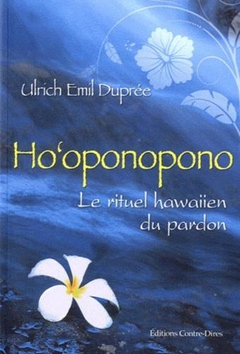 METHODE HO'OPONOPONO (LA) DUPREE ULRICH EMIL CONTRE DIRES
