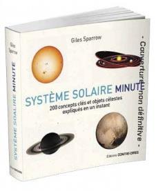 SYSTEME SOLAIRE MINUTE  -  200 CONCEPTS CLES ET OBJETS CELESTES EXPLIQUES EN UN INSTANT
