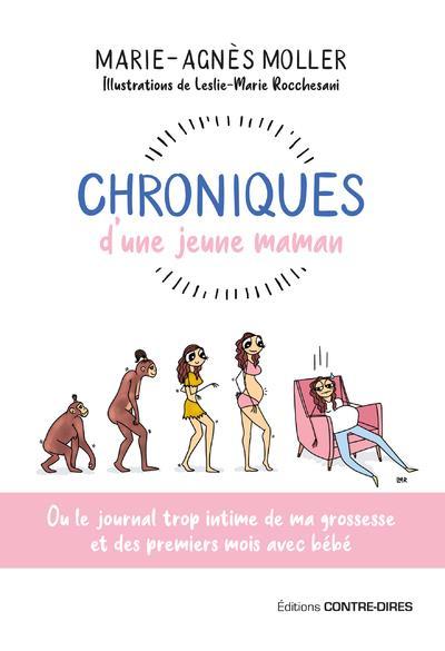 CHRONIQUES D'UNE JEUNE MAMAN : OU LE JOURNAL TROP INTIME DE MA GROSSESSE ET DES PREMIERS MOIS