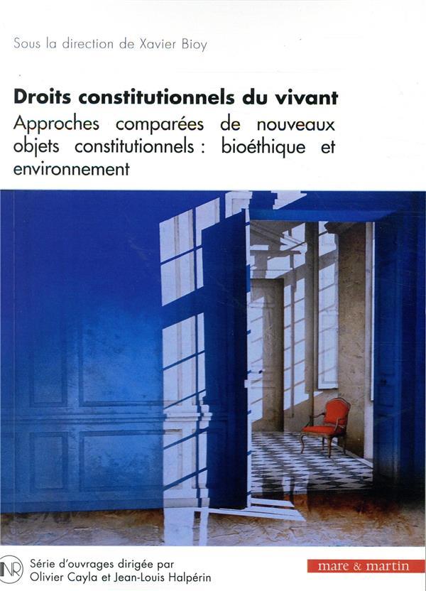 DROITS CONSTITUTIONNELS DU VIVANT T6 - APPROCHES COMPAREES DE NOUVEAUX OBJETS CONSTITUTIONNELS BIOET